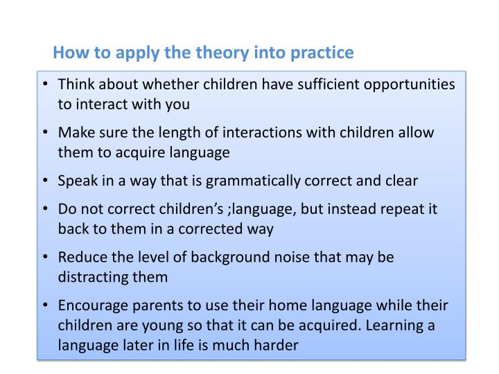 How to apply the theory into practice