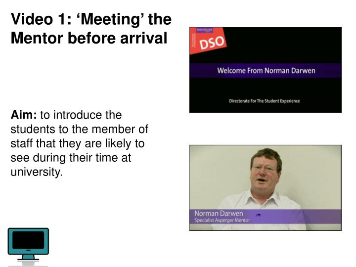 Video 1: 'Meeting' the Mentor before arrival