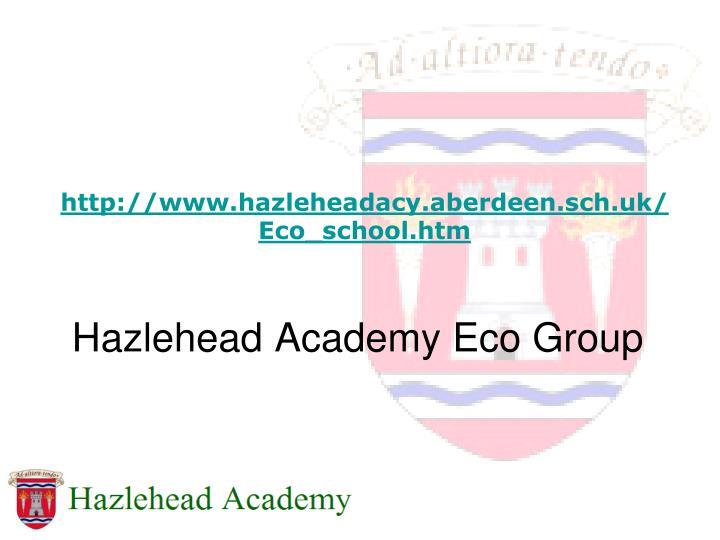 http://www.hazleheadacy.aberdeen.sch.uk/Eco_school.htm