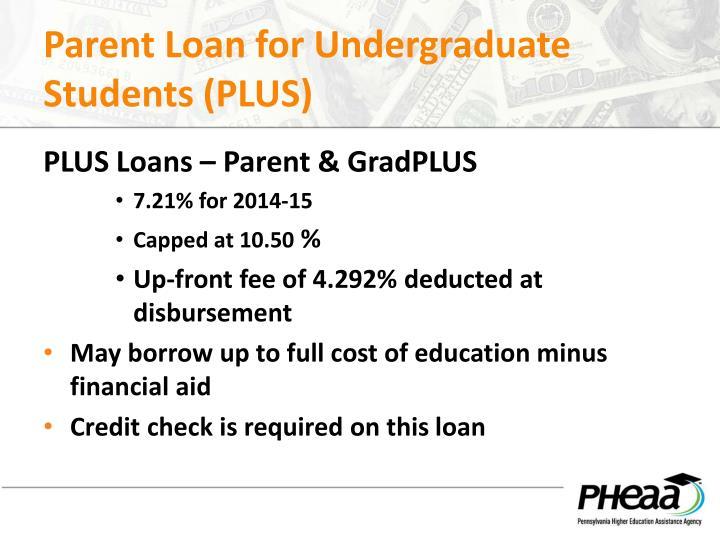 Parent Loan for Undergraduate Students (PLUS)
