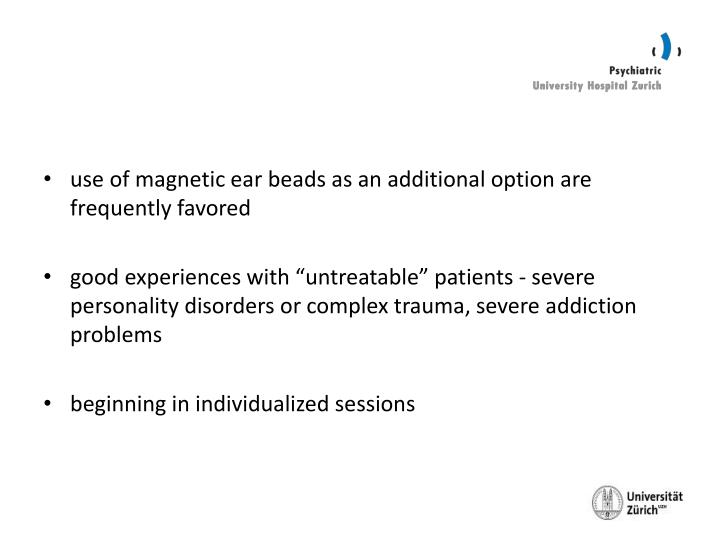 use of magnetic ear beads as an additional option are frequently favored