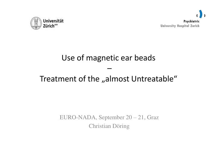 use of magnetic ear beads treatment of the almost untreatable