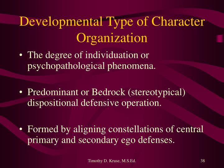 Developmental Type of Character Organization