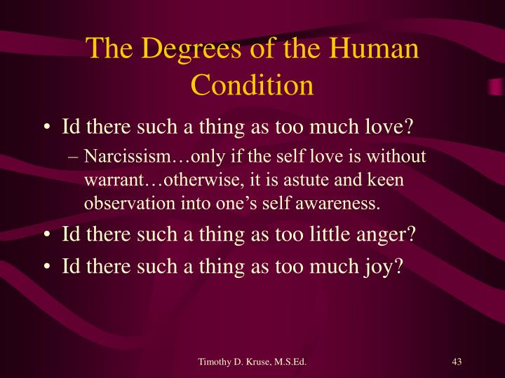 The Degrees of the Human Condition