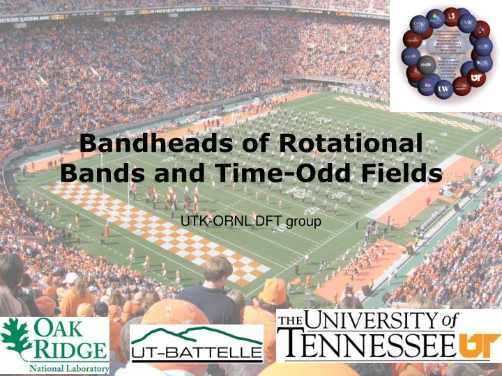 Bandheads of rotational bands and time odd fields