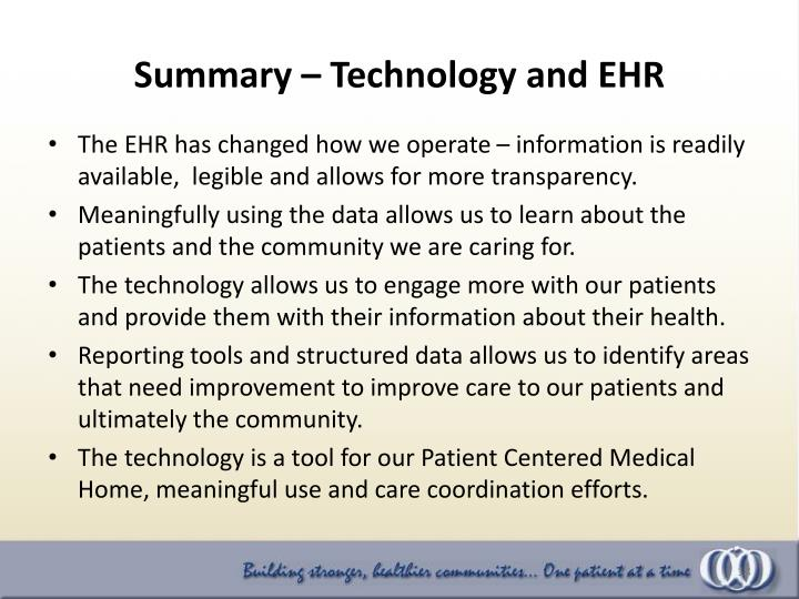 The EHR has changed how we operate – information is readily available,  legible and allows for more transparency.