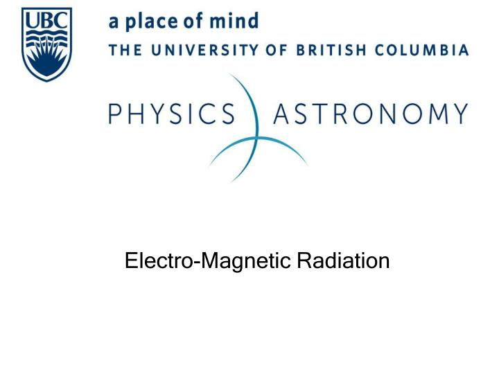 Electro magnetic radiation