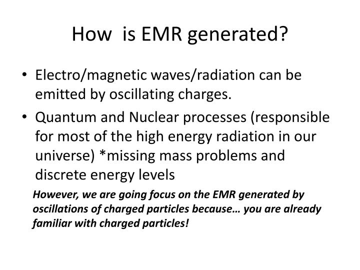 How  is EMR generated?