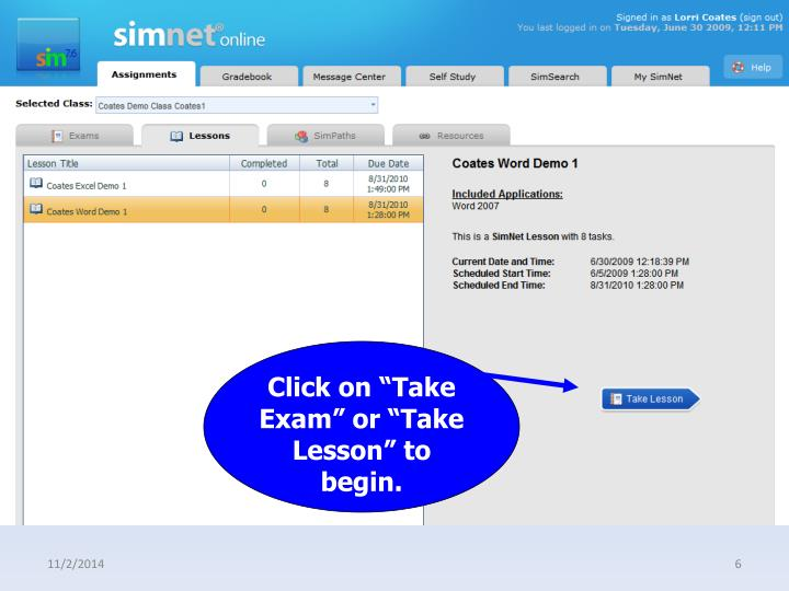 "Click on ""Take Exam"" or ""Take Lesson"" to  begin."