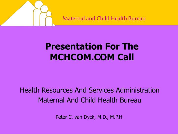 Presentation for the mchcom com call