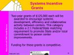 systems incentive grants