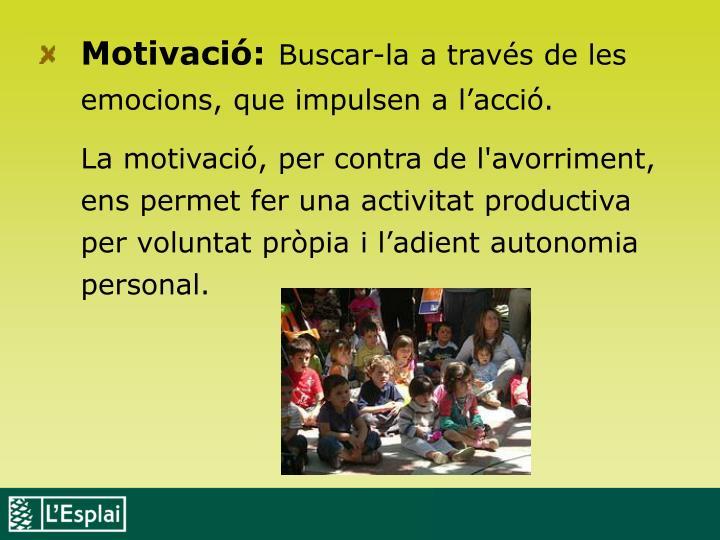 Motivació: