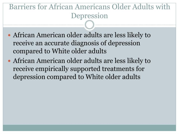 Barriers for African Americans Older Adults with Depression