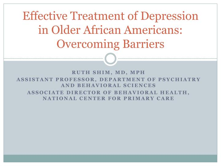 Effective treatment of depression in older african americans overcoming barriers