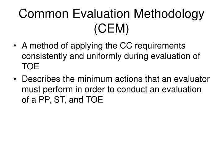 Common evaluation methodology cem