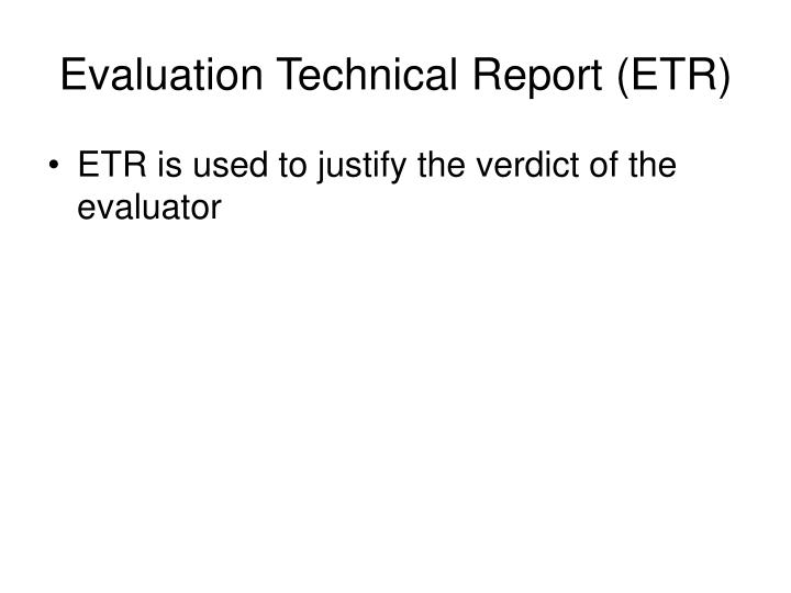 Evaluation Technical Report (ETR)