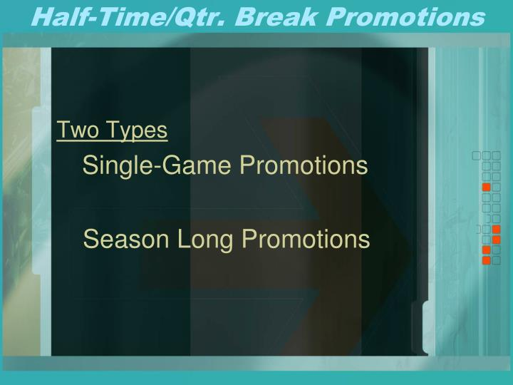 Half-Time/Qtr. Break Promotions