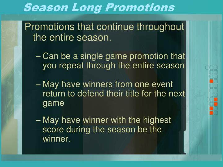 Season Long Promotions