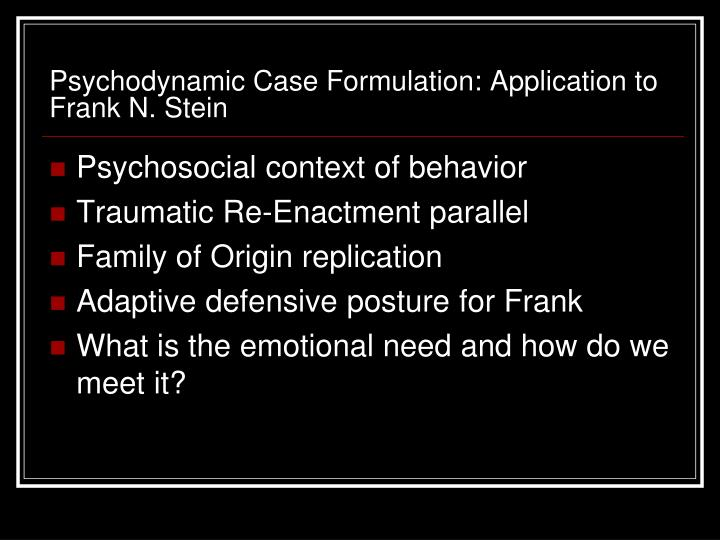 Psychodynamic Case Formulation: Application to Frank N. Stein