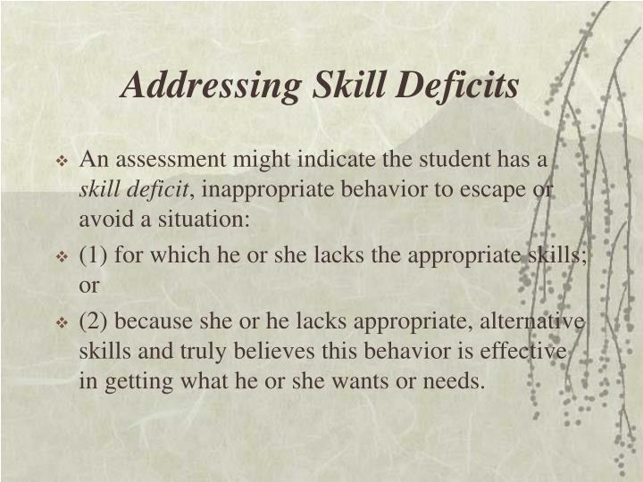 Addressing Skill Deficits