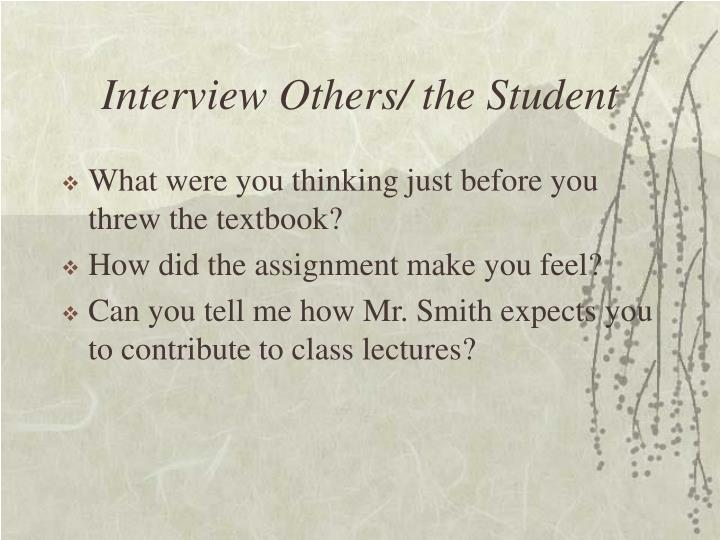 Interview Others/ the Student