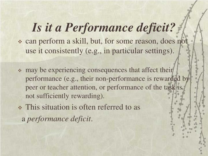 Is it a Performance deficit?