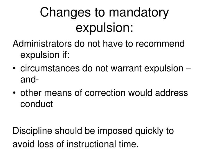 Changes to mandatory expulsion: