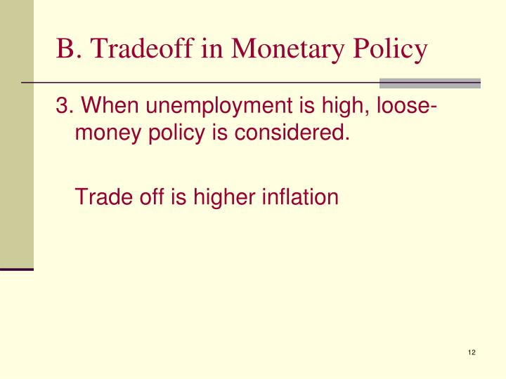 B. Tradeoff in Monetary Policy