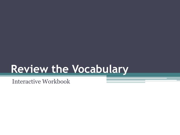Review the Vocabulary