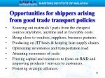 opportunities for shippers arising from good trade transport policies1