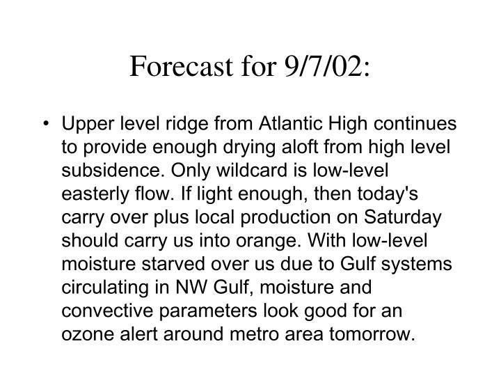 Forecast for 9/7/02: