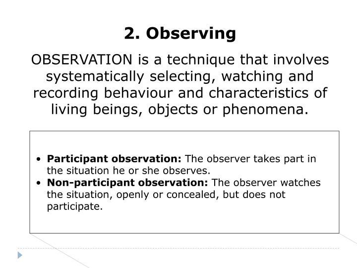 2. Observing