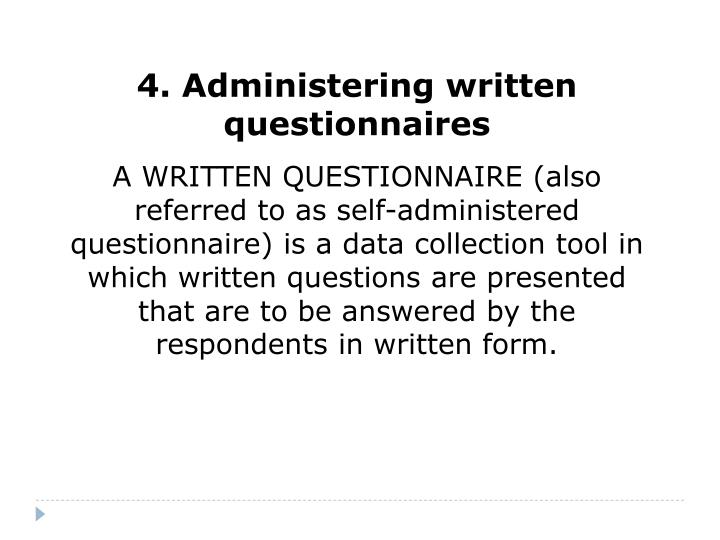 4. Administering written questionnaires