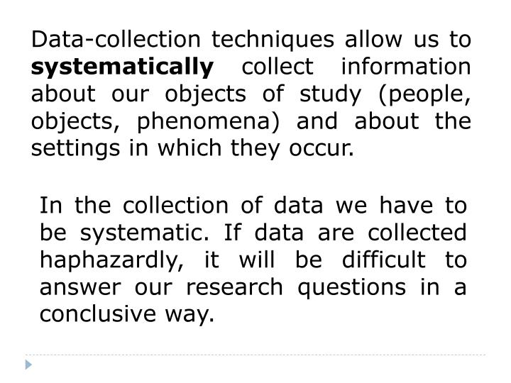 Data-collection techniques allow us to
