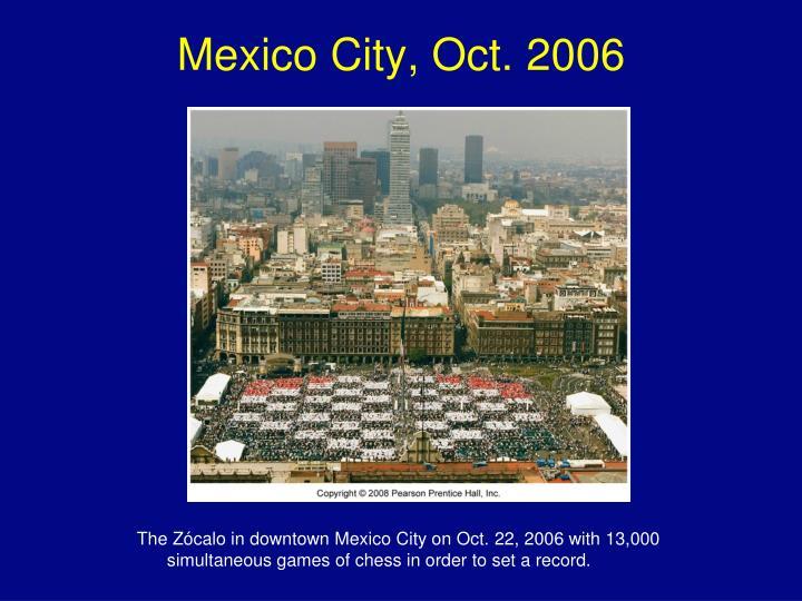Mexico City, Oct. 2006