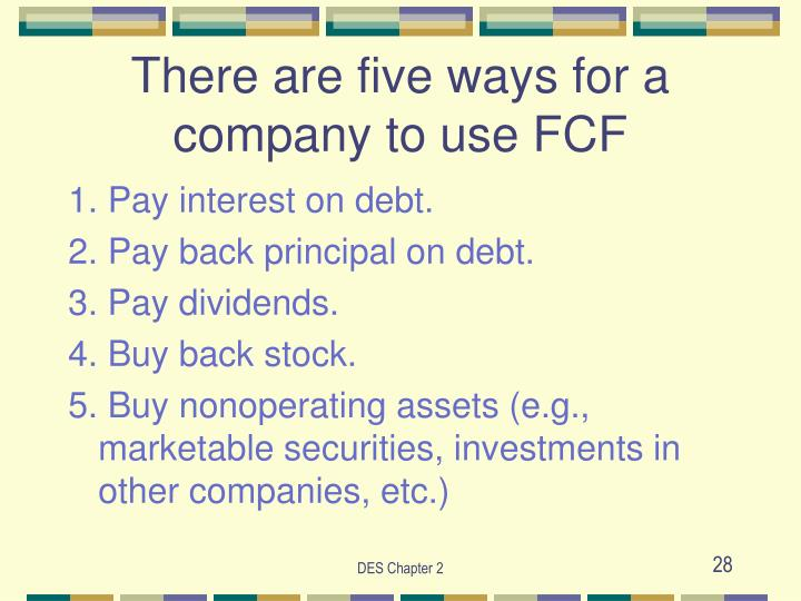 There are five ways for a company to use FCF
