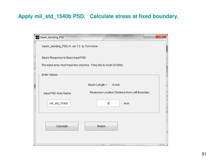 Apply mil_std_1540b PSD.   Calculate stress at fixed boundary.