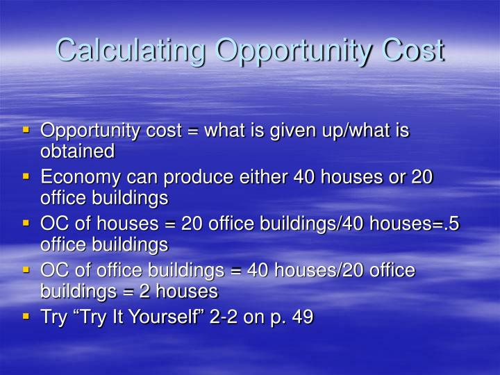 Calculating Opportunity Cost