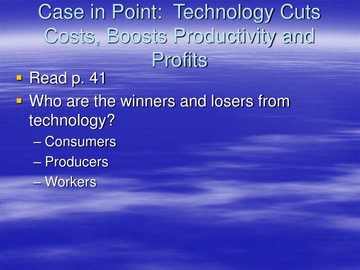 Case in Point:  Technology Cuts Costs, Boosts Productivity and Profits