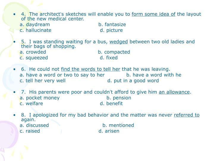 4.  The architect