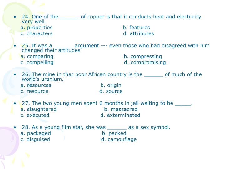 24. One of the ______ of copper is that it conducts heat and electricity very well.
