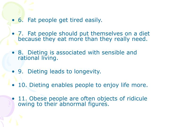 6.  Fat people get tired easily.