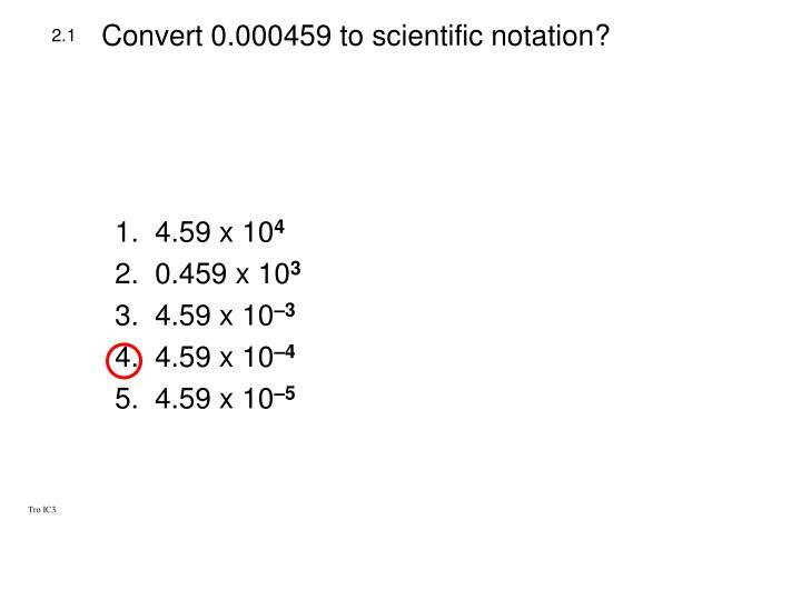 Convert 0.000459 to scientific notation?