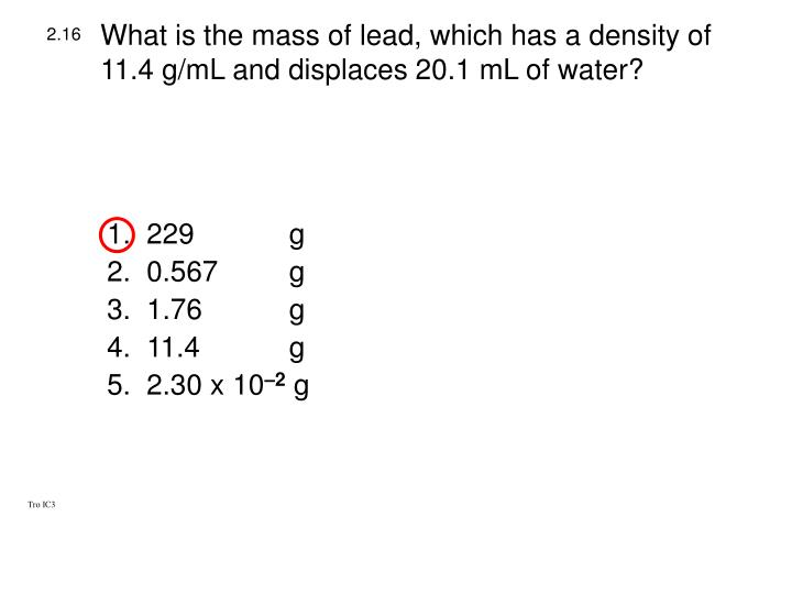 What is the mass of lead, which has a density of 11.4 g/mL and displaces 20.1 mL of water?