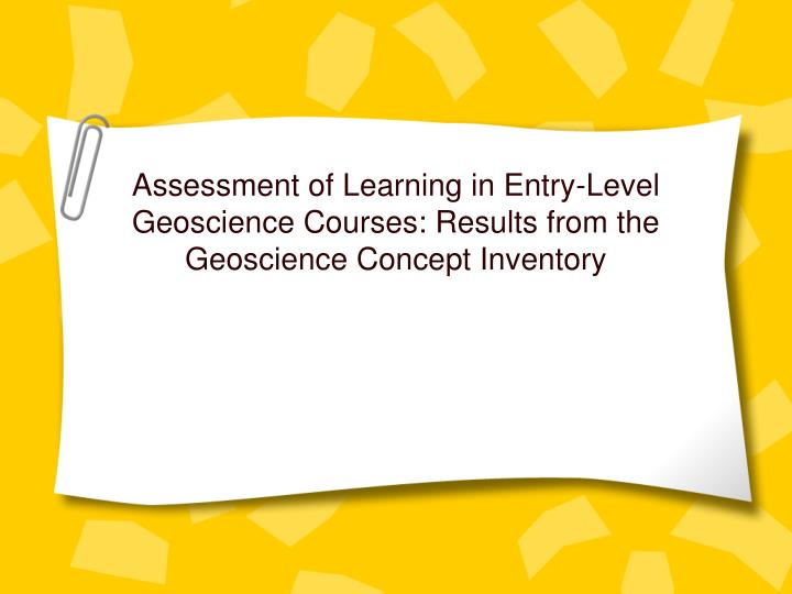 Assessment of Learning in Entry-Level Geoscience Courses: Results from the Geoscience Concept Inventory