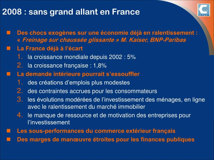 2008 : sans grand allant en France