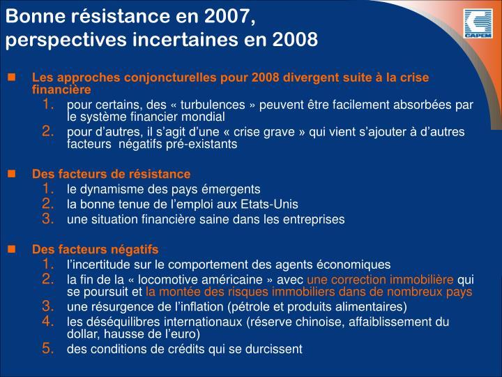 Bonne résistance en 2007,