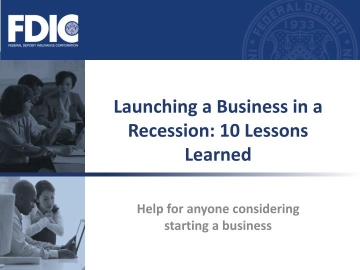 Launching a business in a recession 10 lessons learned