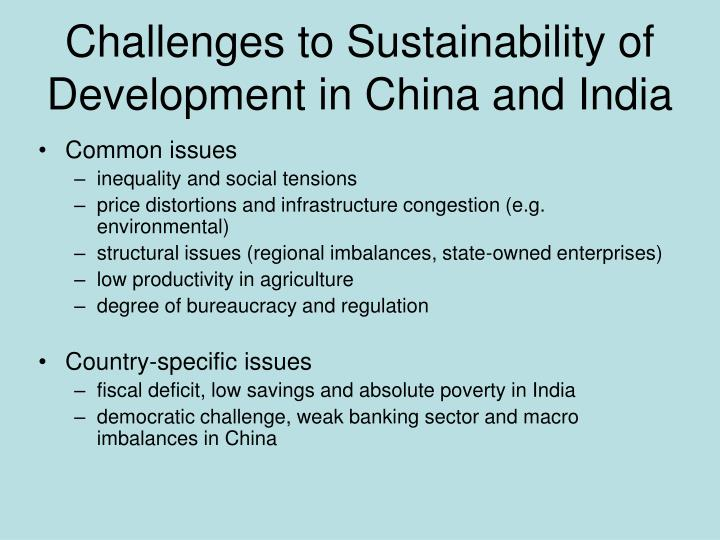 Challenges to Sustainability of Development in China and India