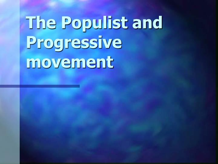 the role of the populist and progressive movements in shaping america